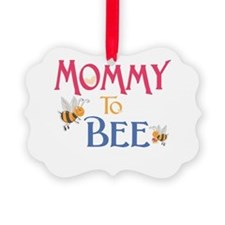 Mommy to Bee Ornament