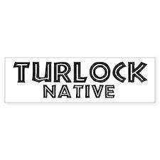 Turlock Native Bumper Bumper Sticker