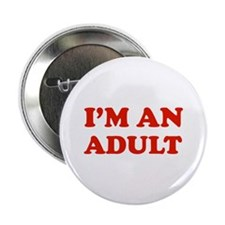 "I'm an Adult 2.25"" Button"