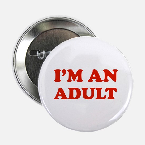 """I'm an Adult 2.25"""" Button (10 pack)"""