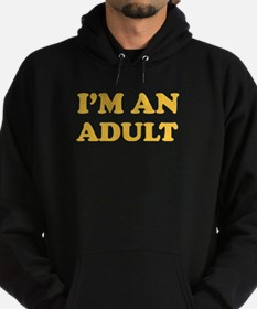 I'm an Adult Hoodie