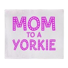 MOM to a Yorkie Throw Blanket