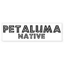 Petaluma Native Bumper Bumper Sticker