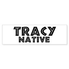 Tracy Native Bumper Bumper Sticker