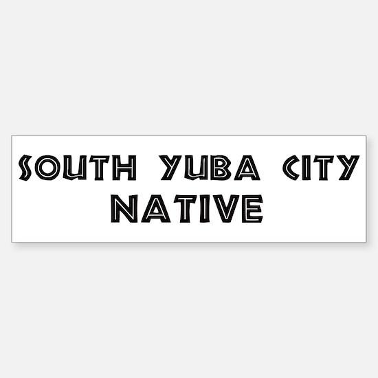 South Yuba City Native Bumper Bumper Bumper Sticker