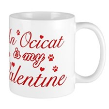 An Ocicat is my Valentine Mug