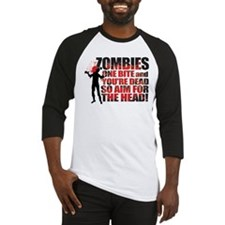 ZOMBIES: ONE BITE AND YOUR DEAD AIM FOR THE HEAD B