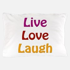 Live Love Laugh Pillow Case