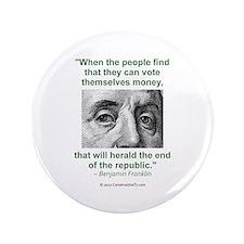 """Ben Franklin Money Quote 3.5"""" Button"""