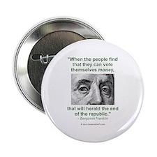 """Ben Franklin Money Quote 2.25"""" Button"""