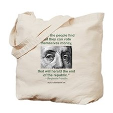 Ben Franklin Money Quote Tote Bag