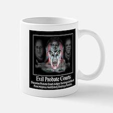 Evil Probate Courts Mug