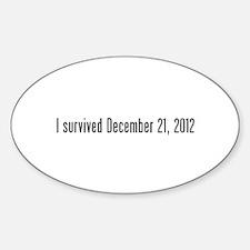 I survived 12.21.12 Sticker (Oval)