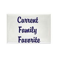 Current Family Favorite Funny Rectangle Magnet