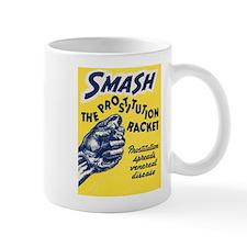 Smash the Prostitution Racket Mug