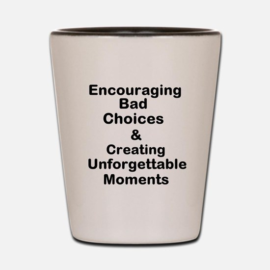 Encouraging Bad Choices & Creating Unforgettab