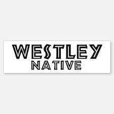 Westley Native Bumper Bumper Bumper Sticker