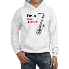 Im a Sax Addict Hooded Sweatshirt