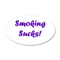 Smoking Sucks! 22x14 Oval Wall Peel