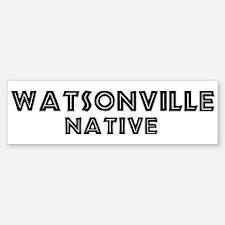 Watsonville Native Bumper Bumper Bumper Sticker