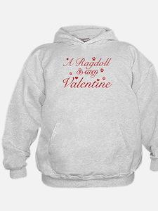 A Ragdoll is my valentine Hoodie