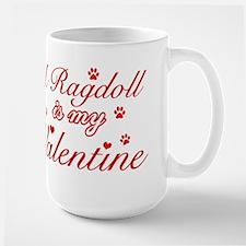 A Ragdoll is my valentine Mug