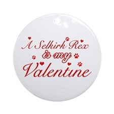 A Selkirk Rex is my valentine Ornament (Round)