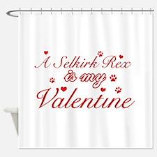A Selkirk Rex is my valentine Shower Curtain