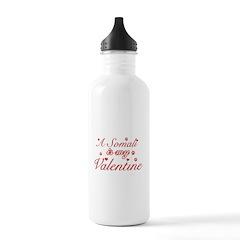 A Somali is my valentine Water Bottle
