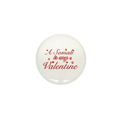 A Somali is my valentine Mini Button (10 pack)