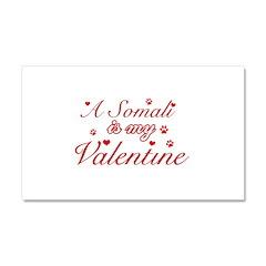 A Somali is my valentine Car Magnet 20 x 12