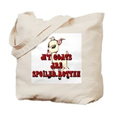 Goats-Spoiled Rotten Tote Bag