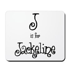 J Is For Jackeline Mousepad