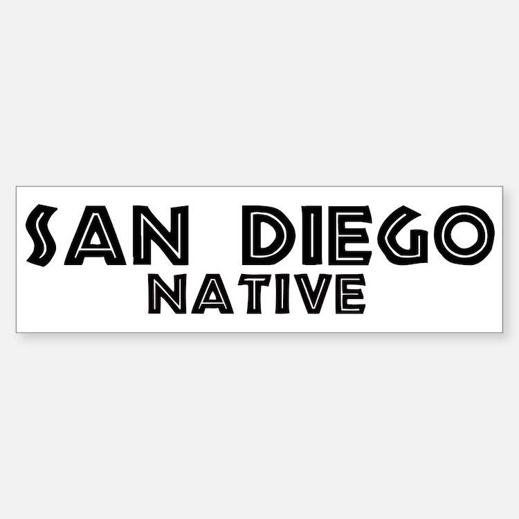 San Diego Native Bumper Bumper Bumper Sticker