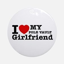 Cool Pole Vault Girlfriend designs Ornament (Round