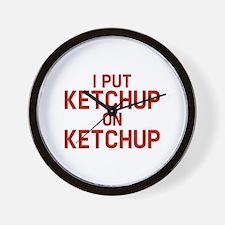 I Put Ketchup On Ketchup Wall Clock