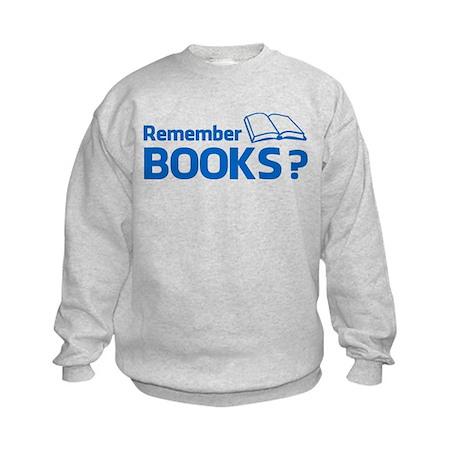 Remember Books ? Kids Sweatshirt