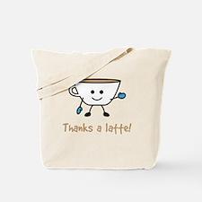 Thanks a Latte! Tote Bag