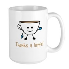 Thanks a Latte! Mug