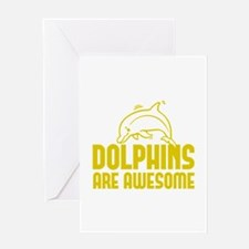 Dolphins Are Awesome Greeting Card