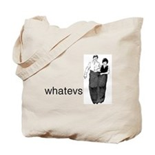 Whatevs Tote Bag