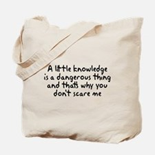 A Little Knowledge Tote Bag