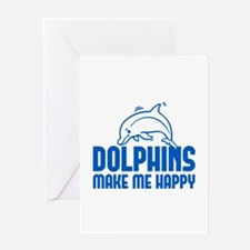 Dolphins Make Me Happy Greeting Card