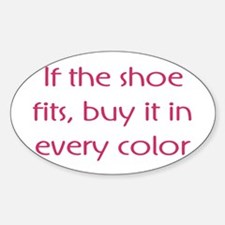 If The Shoe Fits Color Decal