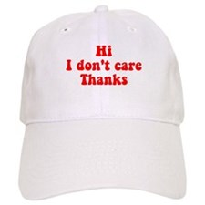 Hi I Don't Care Thanks Baseball Cap