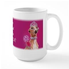 Italian Greyhound It's good 2 B Queen Mug