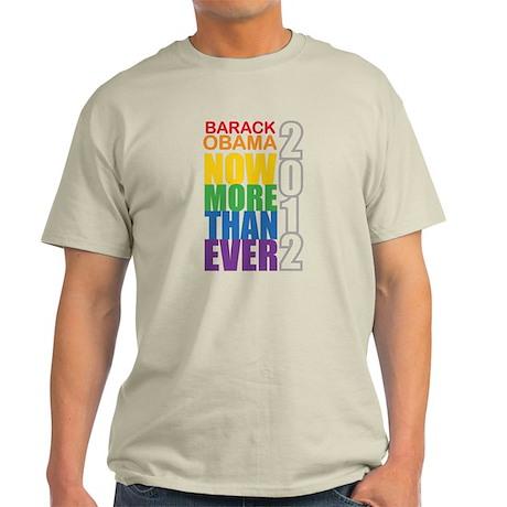 Obama Now More Than Ever Light T-Shirt