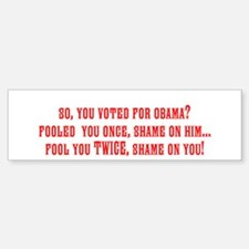 So you voted for Obama? Bumper Bumper Bumper Sticker
