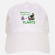I Wet My Plants Baseball Baseball Cap