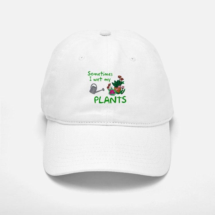 I Wet My Plants Baseball Baseball Cap
